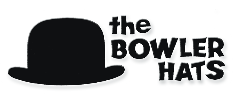 the BOWLER HATS